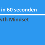Wijs in 60 seconden: Growth Mindset